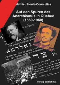 Auf den Spuren des Anarchismus in Quebec (1860-1960)