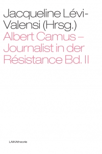 Albert Camus – Journalist in der Résistance; Bd. II